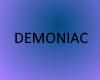 [DEMONIAC]