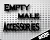 Empty Accessories Male