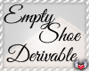 Empty Shoe Derivable
