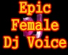 f3~Epic Female Dj Voice