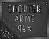 !D! Shorter Arms 96%