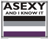 Asexy and I Know It