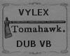Tomahawk Dub VB