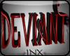 ~X~DeviantSignRED
