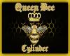 QUEEN BEE CYLINDER