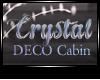 JAD DECO Crystal Cabin