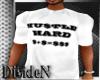 D: Hustle Hard $ T-Shirt