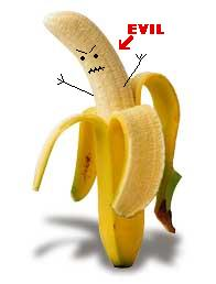 Bananas are EVIL