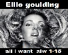 El. Goulding- All I Want