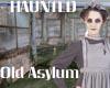 The Old Asylum