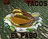 [M] EL PASO Tacos