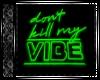 Don't Kill My Vibe NeonG