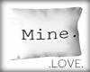 ".LOVE. ""Mine"" Pillow"
