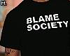 𝕸. Blame Society