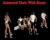 Animeted ChairWith Dance
