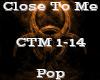 Close To Me -Pop-