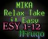MIKA -Relax Take it Easy
