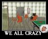 We All Crazy