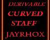 CURVED STAFF -DERIVE