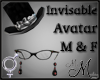 MM~ Invisible Avatar M/F