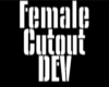 Female Cutout DEV