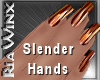Wx:Slender Copper Metal