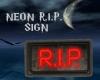 Neon R.I.P. Sign