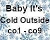 Baby Its Cold ( Pt 2 )