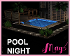 """POOL NIGHT"