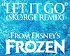 Let It Go Frozen Dubstep