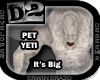 [D2] Yeti - Big Pet