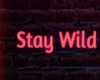 Dream Stay Wild Sign