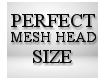 Perfect Mesh Head Resize